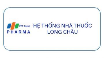 HỆ THỐNG NHÀ THUỐC FPT LONG CHÂU